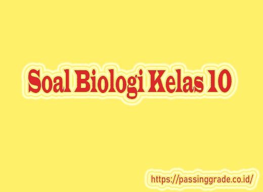 Soal Biologi Kelas 10