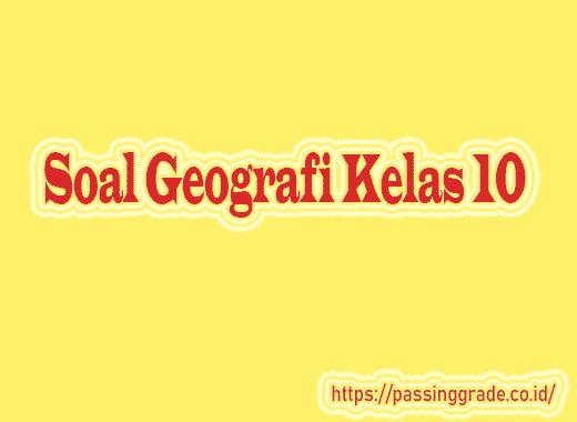 Soal Geografi Kelas 10 Semester 1 2 Beserta Jawabannya