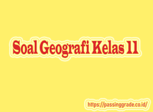 Soal Geografi Kelas 11