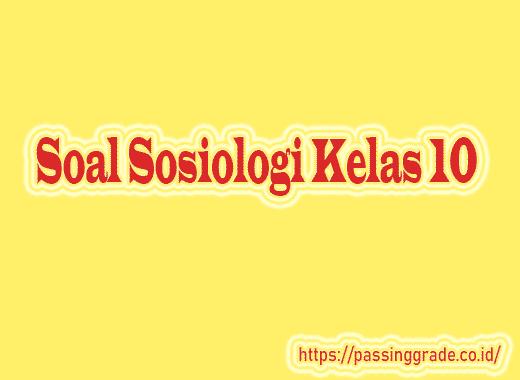 Soal Sosiologi Kelas 10