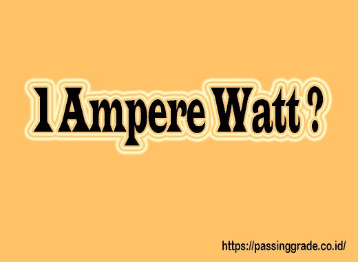 1 ampere watt