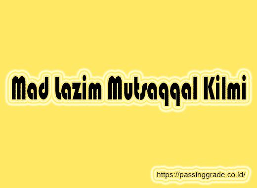Mad Lazim Mutsaqqal Kilmi