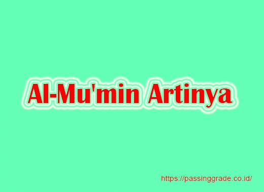 Al-Mu'min Artinya